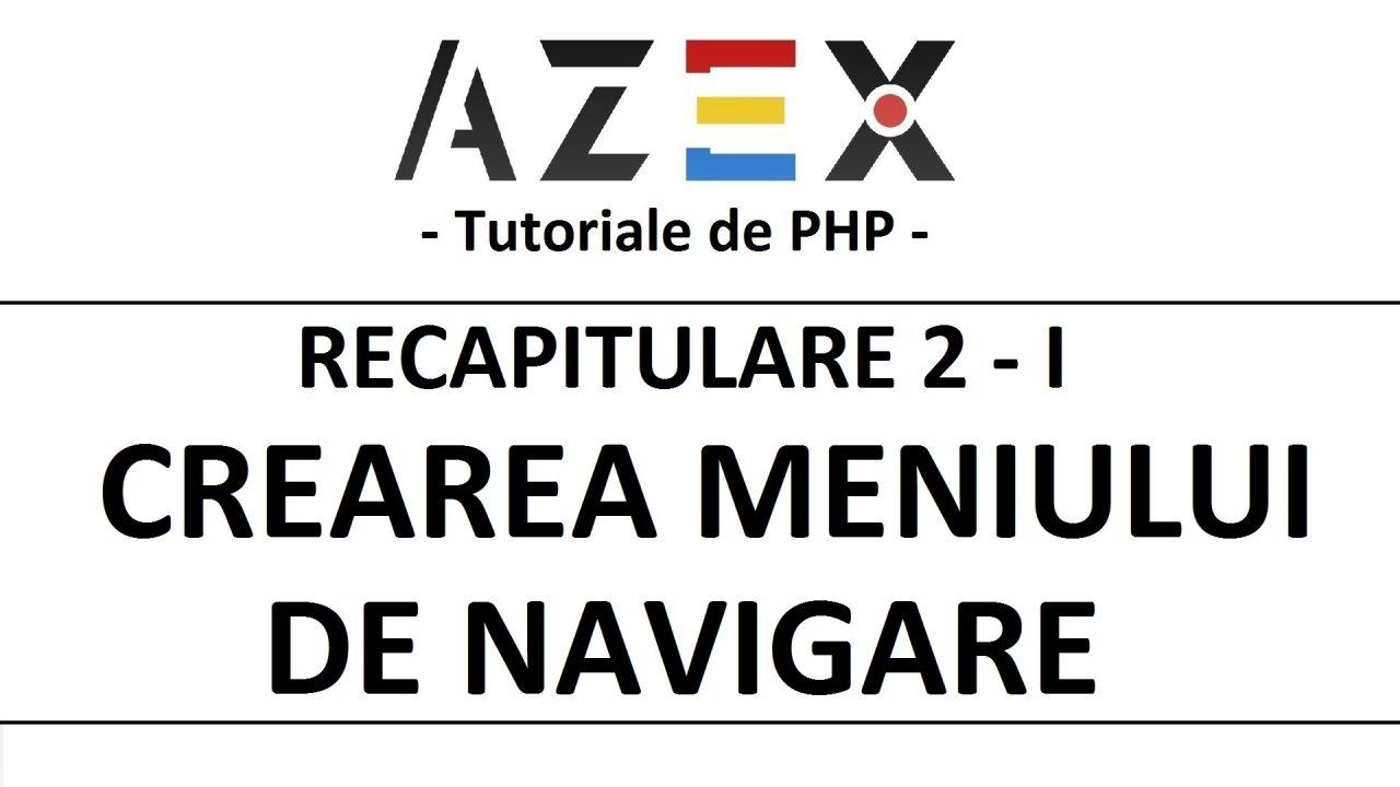 Tutoriale de PHP - Lecția 47 - Recapitulare 2 - I. Crearea meniului de navigare