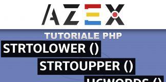 Tutoriale de PHP - Lecția 59 - Funcțiile strtolower, strtoupper și ucwords