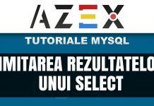 Tutoriale de MySQL - Lecția 6 - Limitarea rezultatelor unui select (LIMIT și OFFSET)